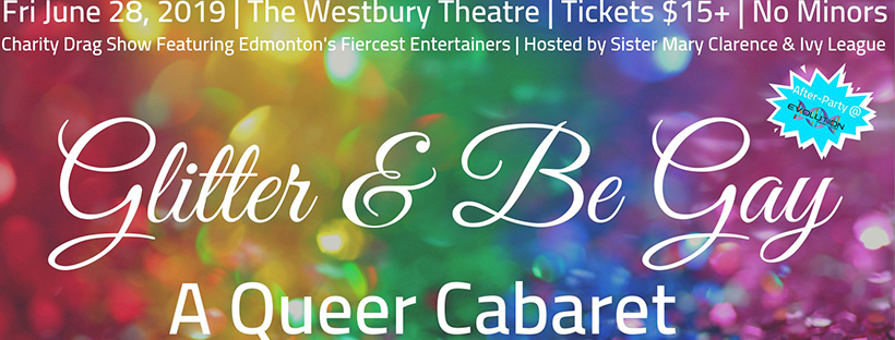 Glitter and Be Gay (Edmonton, Fri Jun 28, 8:30PM)