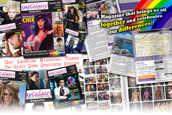... GayCalgary and Edmonton Magazine is the only force that unites the many ...